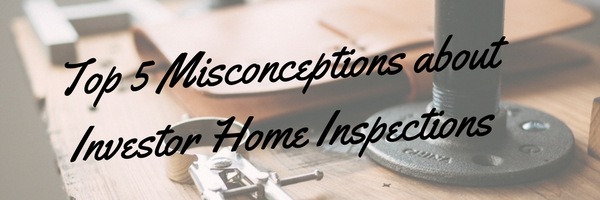 home inspection misconceptiond